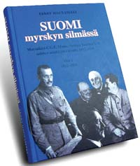Suomen tiellä … myrskyn silmässä – Mannerheimin asiamiehiä